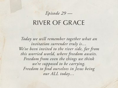 Ep 29: River of Grace